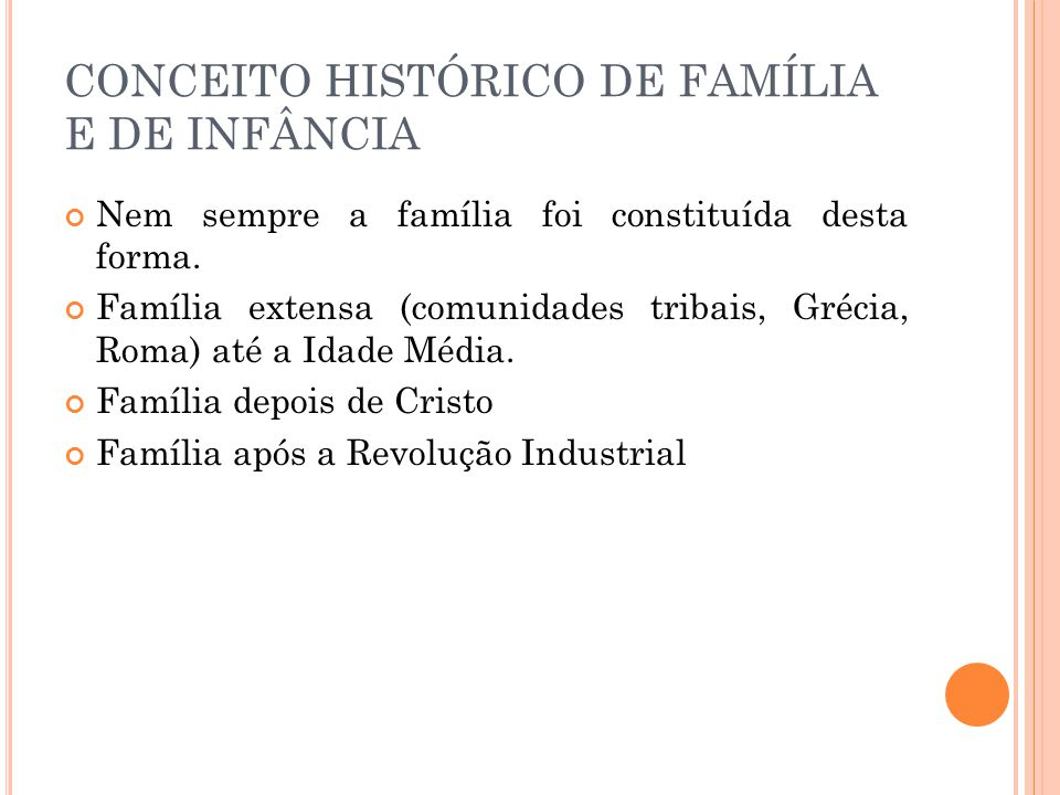 CONCEITO HISTÓRICO DE FAMÍLIA E DE INFÂNCIA