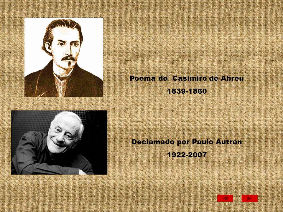 Poema de Casimiro de Abreu Declamado por Paulo Autran