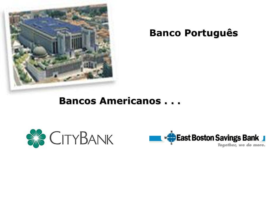 Banco Português Bancos Americanos . . .