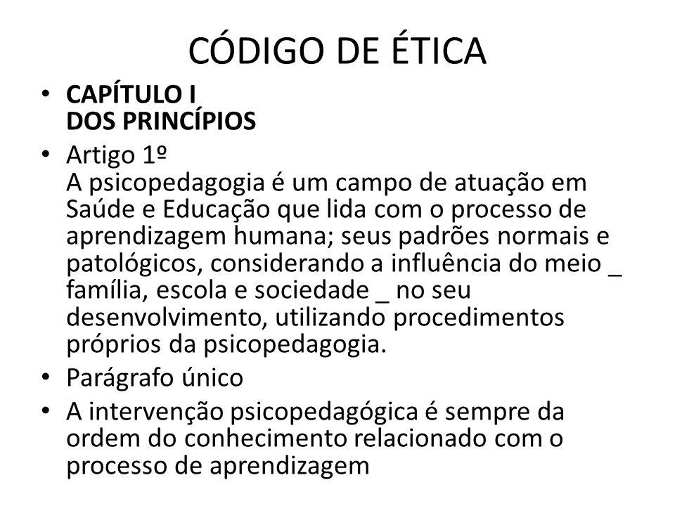 CÓDIGO DE ÉTICA CAPÍTULO I DOS PRINCÍPIOS