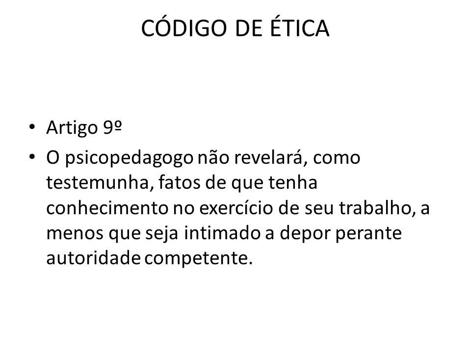 CÓDIGO DE ÉTICA Artigo 9º