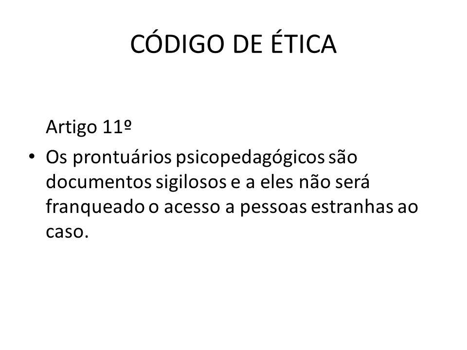 CÓDIGO DE ÉTICA Artigo 11º