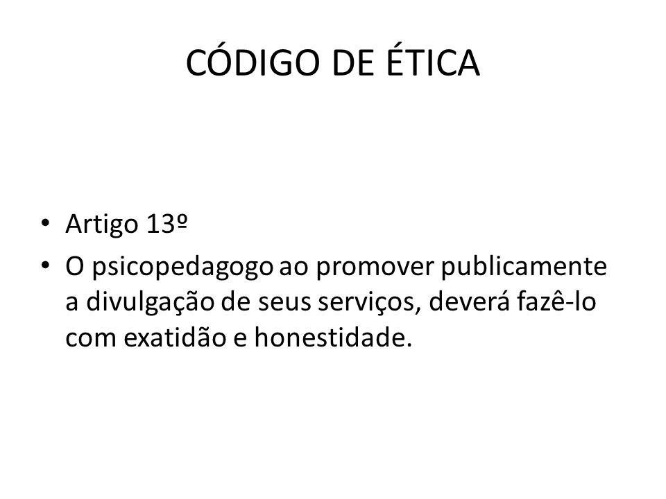 CÓDIGO DE ÉTICA Artigo 13º