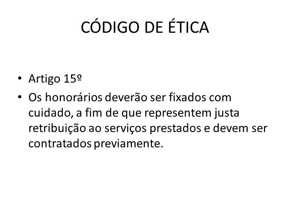 CÓDIGO DE ÉTICA Artigo 15º