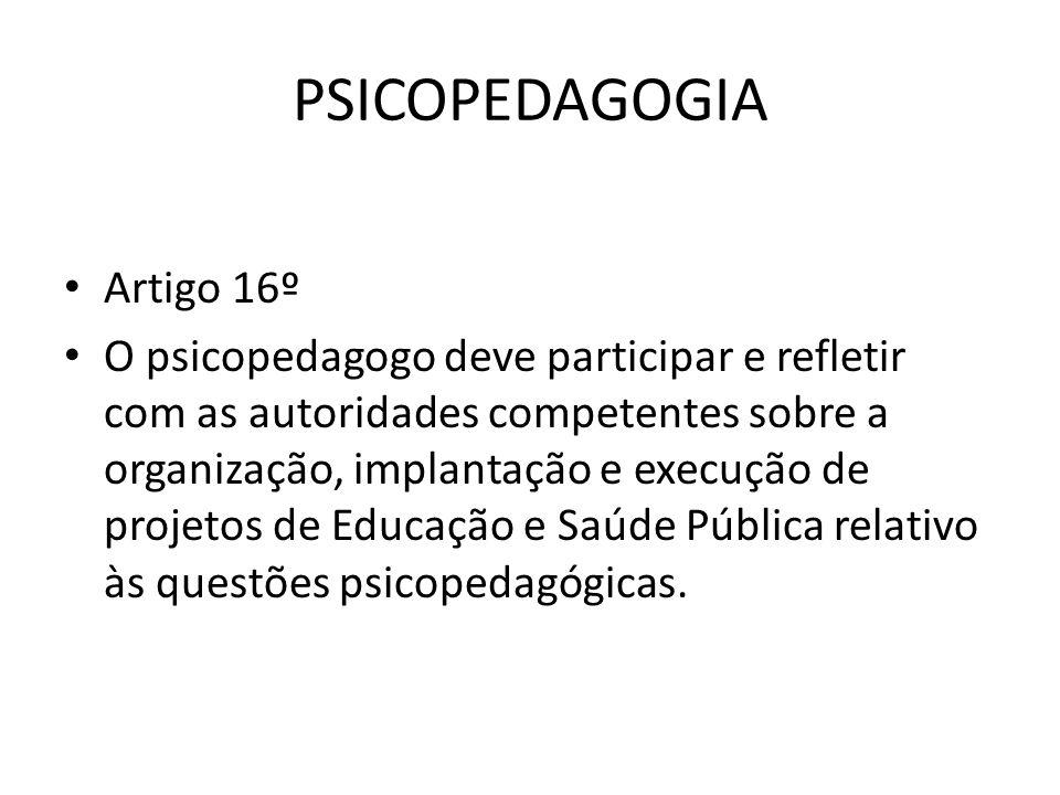 PSICOPEDAGOGIA Artigo 16º