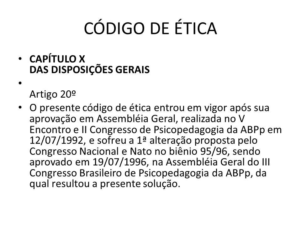 CÓDIGO DE ÉTICA CAPÍTULO X DAS DISPOSIÇÕES GERAIS Artigo 20º