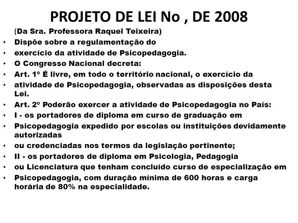 PROJETO DE LEI No , DE 2008 (Da Sra. Professora Raquel Teixeira)