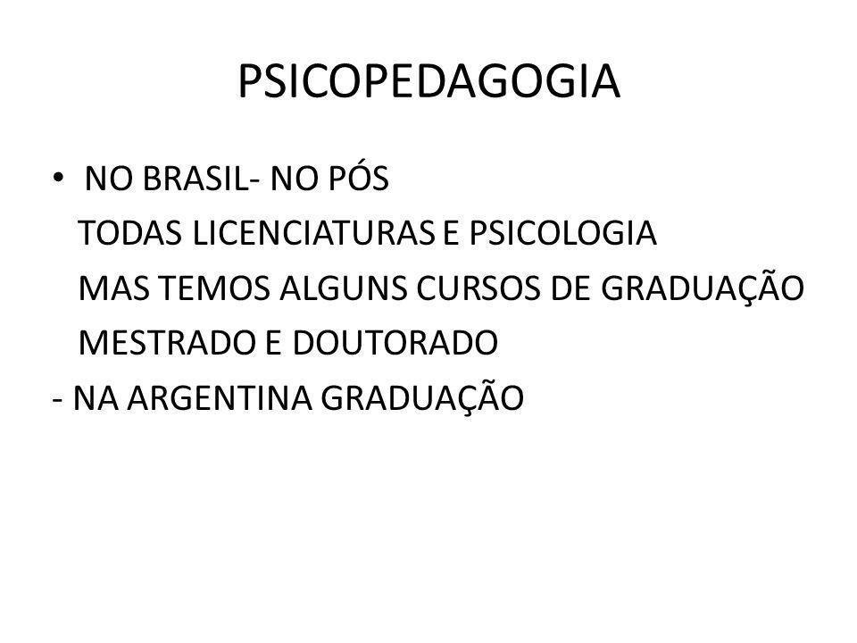 PSICOPEDAGOGIA NO BRASIL- NO PÓS TODAS LICENCIATURAS E PSICOLOGIA