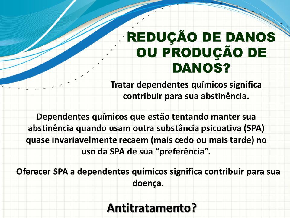 REDUÇÃO DE DANOS OU PRODUÇÃO DE DANOS