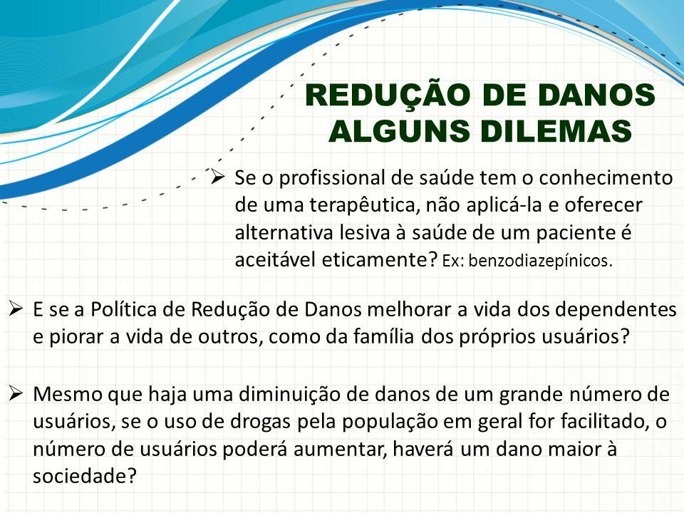 REDUÇÃO DE DANOS ALGUNS DILEMAS