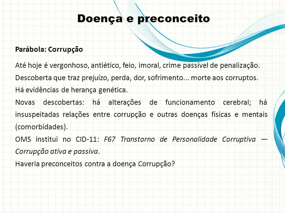 Doença e preconceito Parábola: Corrupção