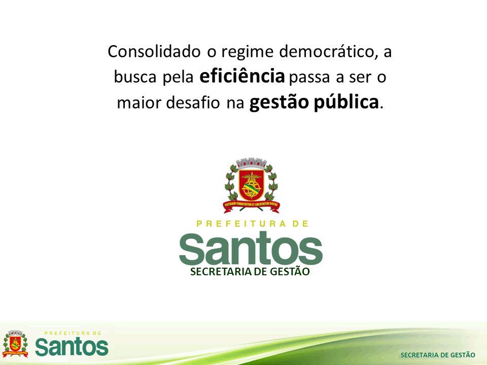Consolidado o regime democrático, a busca pela eficiência passa a ser o maior desafio na gestão pública.