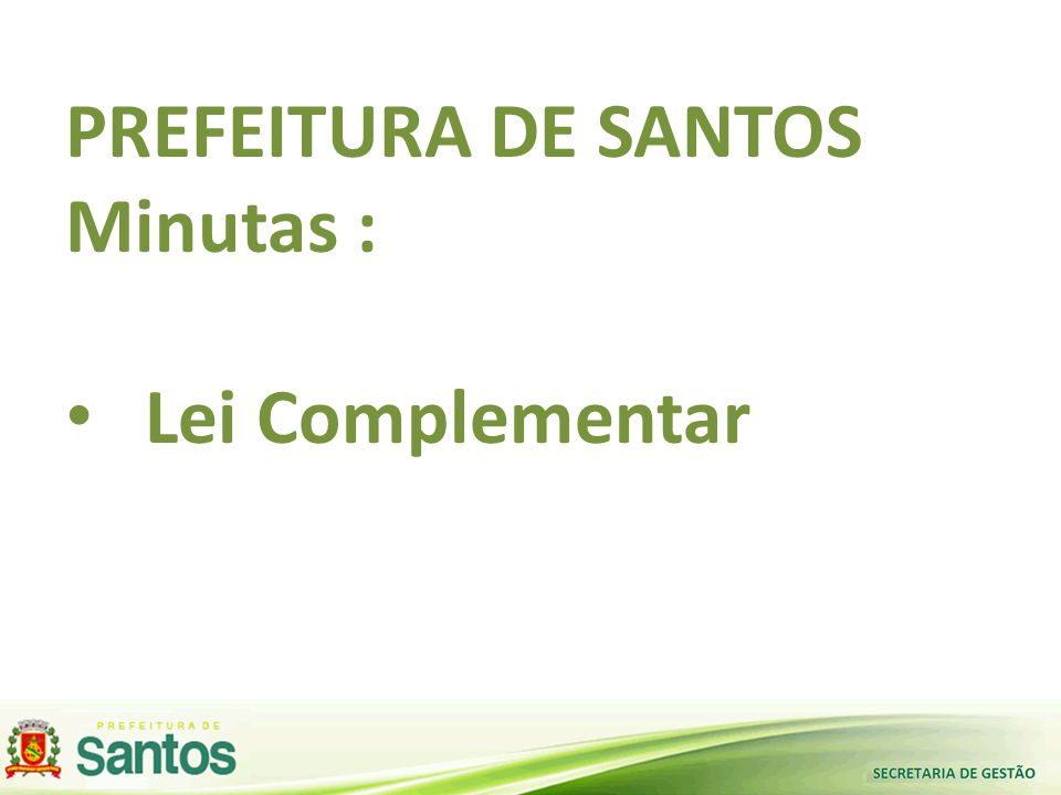 PREFEITURA DE SANTOS Minutas : Lei Complementar