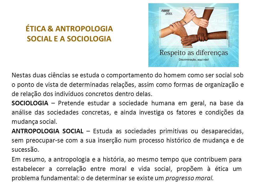 ÉTICA & ANTROPOLOGIA SOCIAL E A SOCIOLOGIA