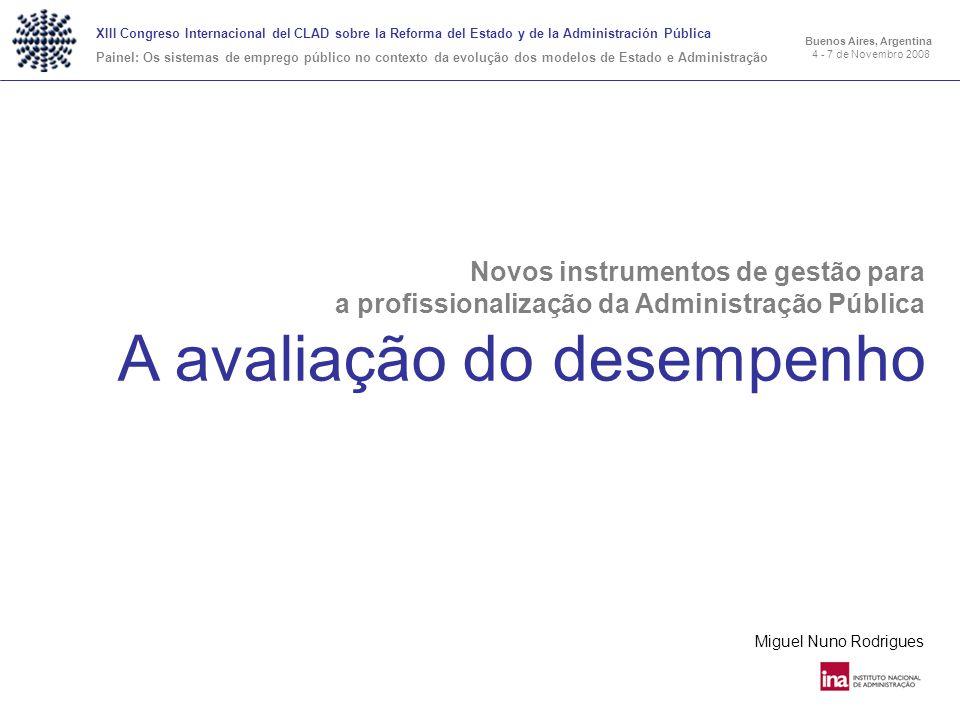 Novos instrumentos de gestão para a profissionalização da Administração Pública A avaliação do desempenho