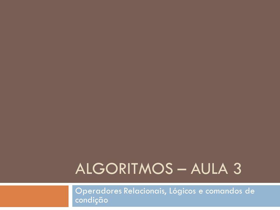 Operadores Relacionais, Lógicos e comandos de condição