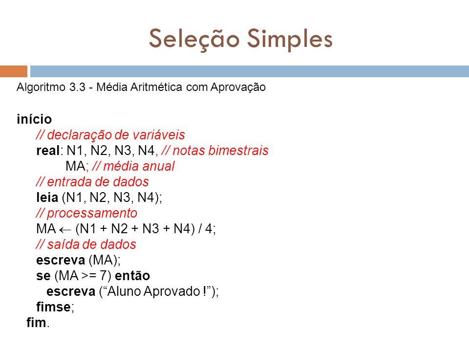 Seleção Simples início // declaração de variáveis