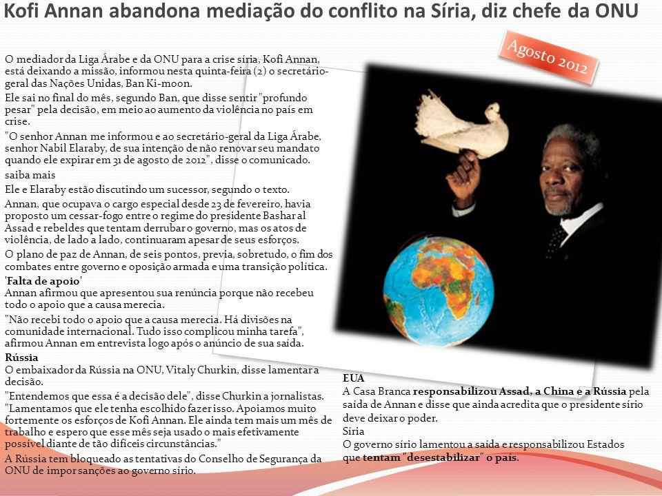 Kofi Annan abandona mediação do conflito na Síria, diz chefe da ONU