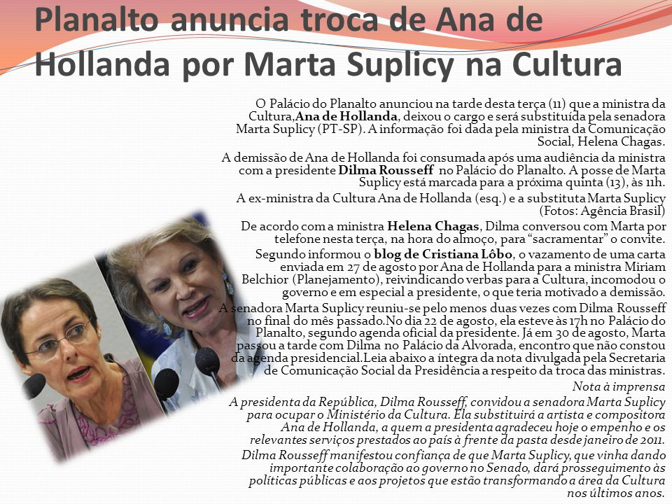 Planalto anuncia troca de Ana de Hollanda por Marta Suplicy na Cultura