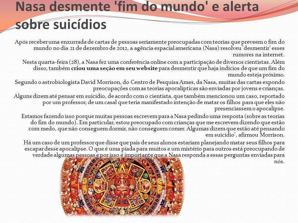 Nasa desmente fim do mundo e alerta sobre suicídios