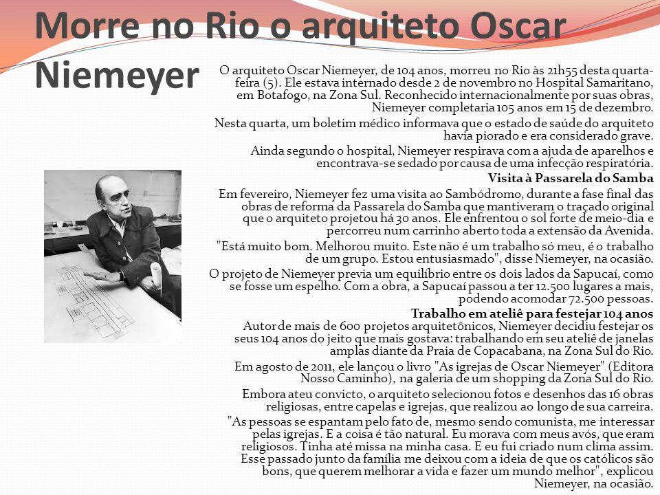 Morre no Rio o arquiteto Oscar Niemeyer