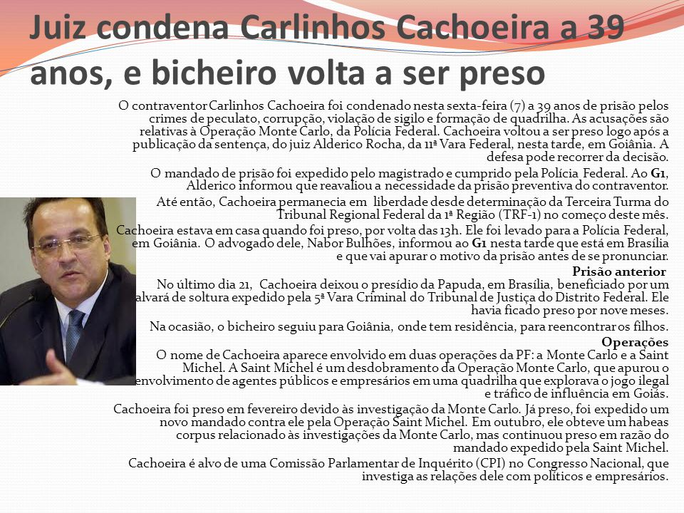 Juiz condena Carlinhos Cachoeira a 39 anos, e bicheiro volta a ser preso