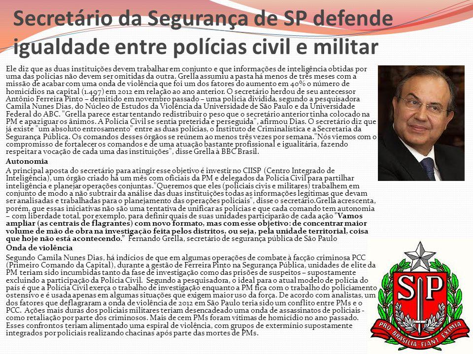 Secretário da Segurança de SP defende igualdade entre polícias civil e militar