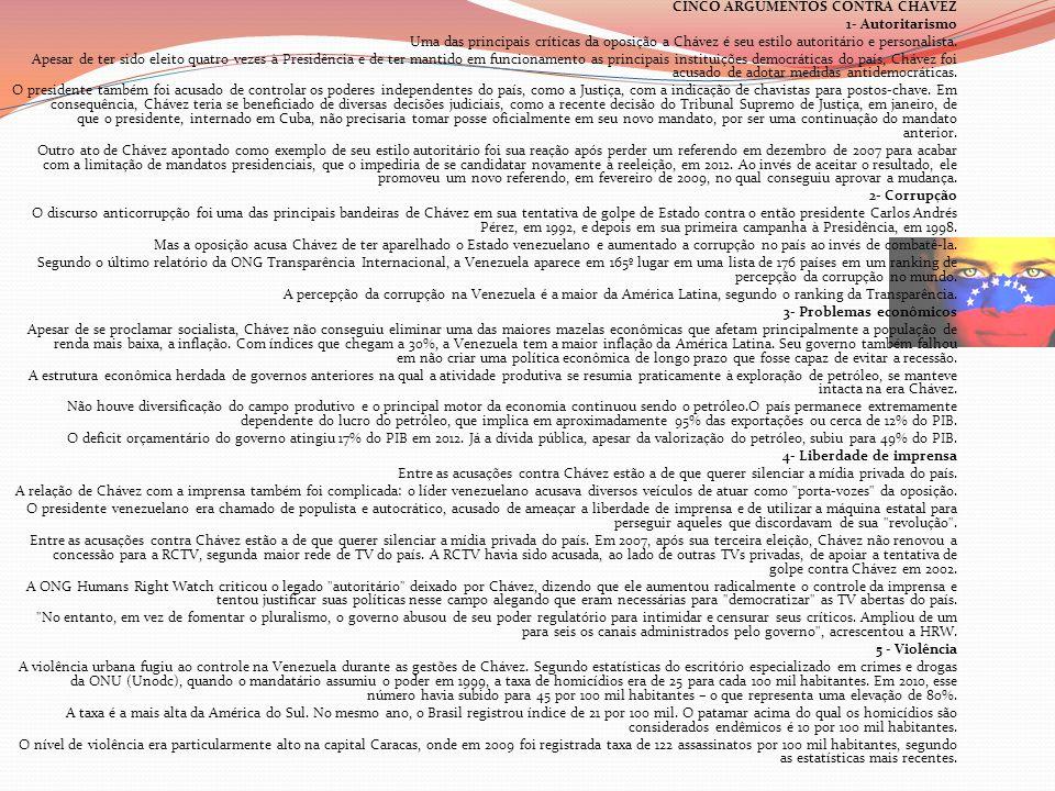 CINCO ARGUMENTOS CONTRA CHÁVEZ 1- Autoritarismo Uma das principais críticas da oposição a Chávez é seu estilo autoritário e personalista.