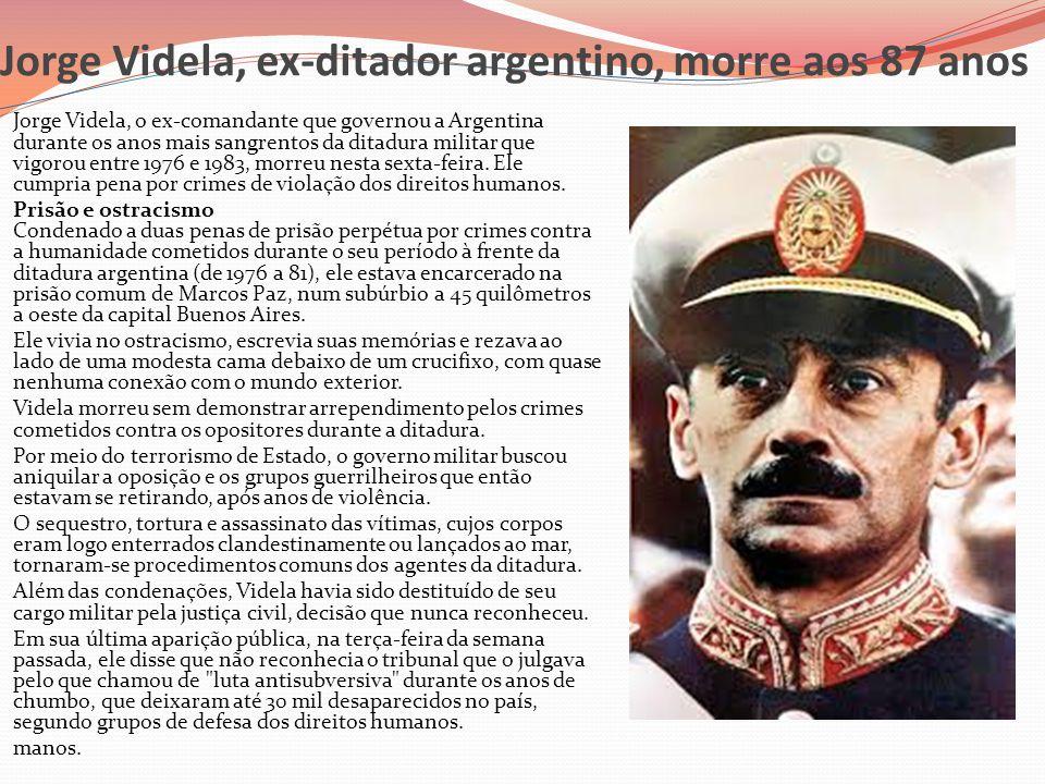 Jorge Videla, ex-ditador argentino, morre aos 87 anos