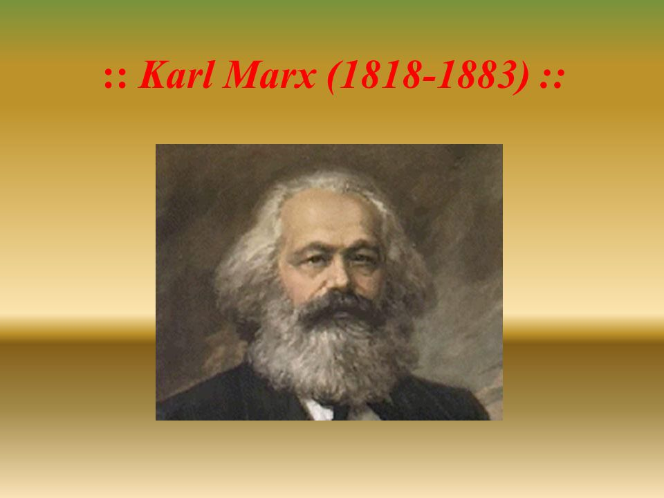 :: Karl Marx (1818-1883) :: Integrantes do grupo: