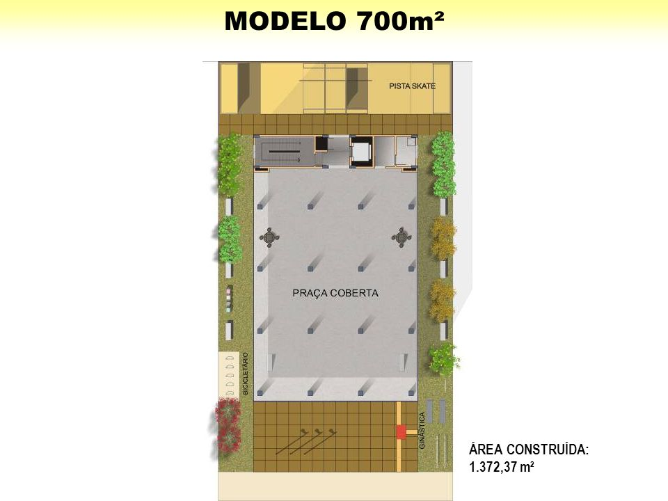 MODELO 700m² ÁREA CONSTRUÍDA: 1.372,37 m²