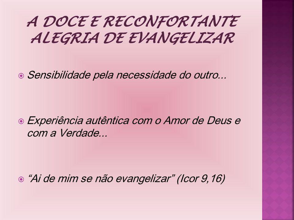 A doce e Reconfortante Alegria de Evangelizar