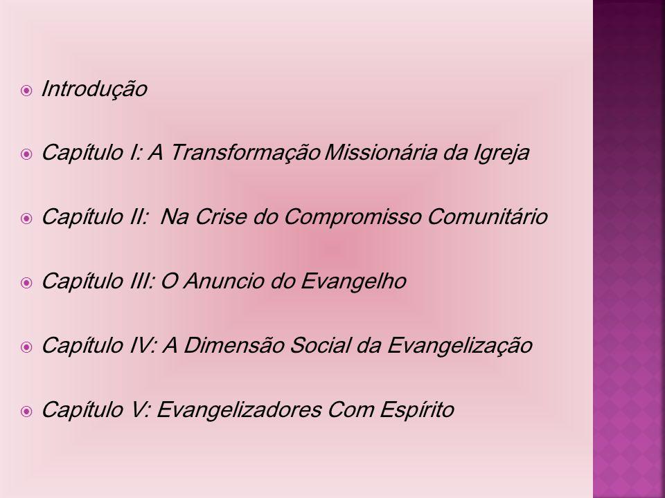 Introdução Capítulo I: A Transformação Missionária da Igreja. Capítulo II: Na Crise do Compromisso Comunitário.