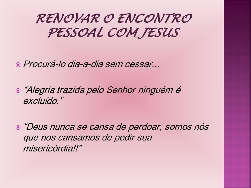 Renovar o encontro pessoal com Jesus