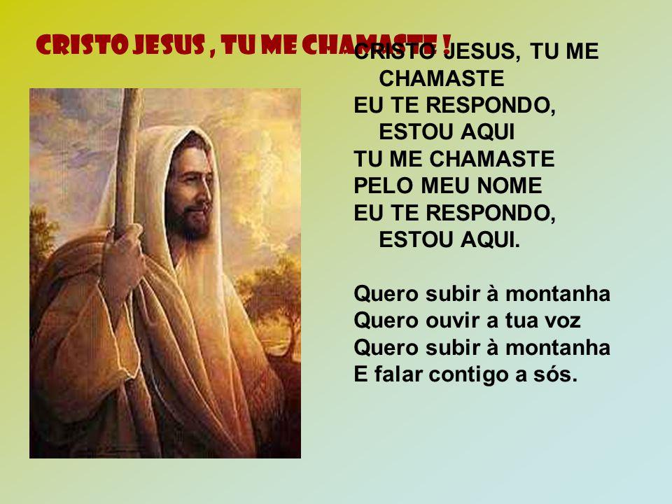 CRISTO JESUS , TU ME CHAMASTE !