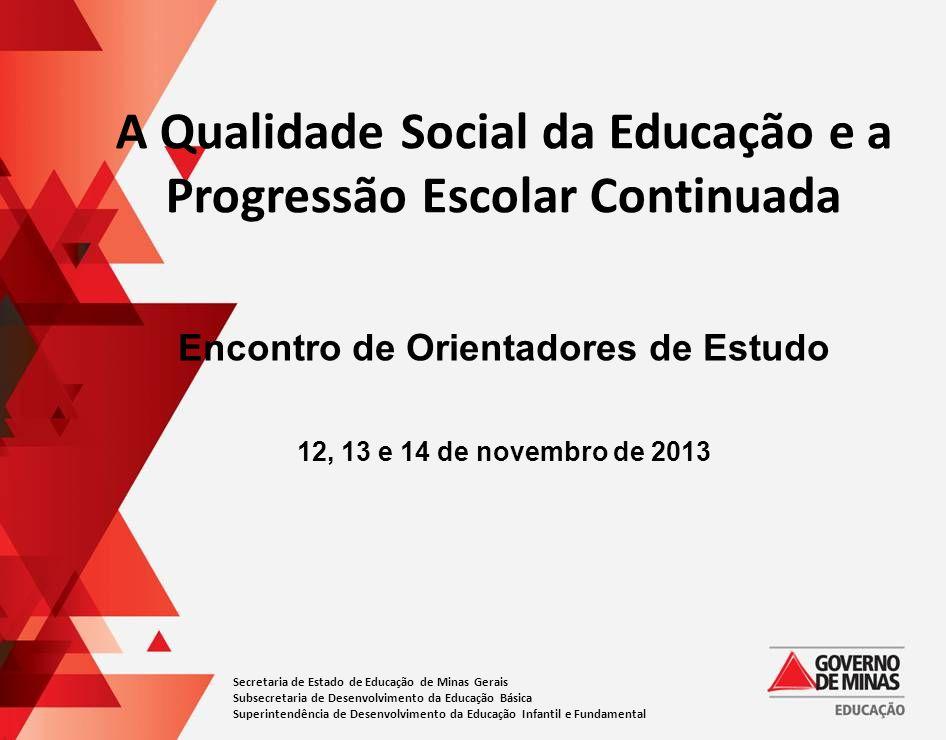 A Qualidade Social da Educação e a Progressão Escolar Continuada