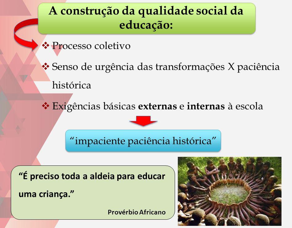 A construção da qualidade social da educação:
