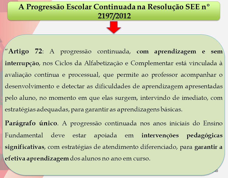 A Progressão Escolar Continuada na Resolução SEE nº 2197/2012