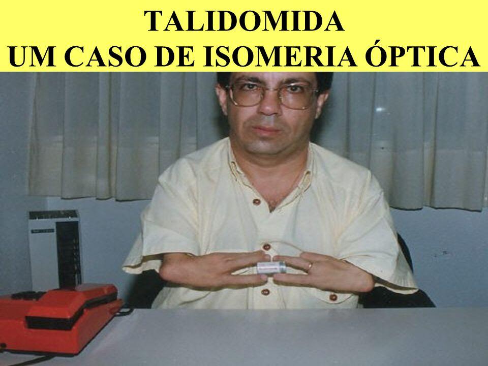 TALIDOMIDA UM CASO DE ISOMERIA ÓPTICA