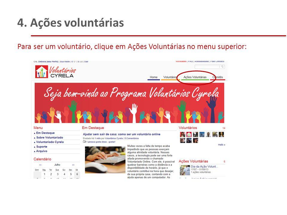 4. Ações voluntárias Para ser um voluntário, clique em Ações Voluntárias no menu superior: