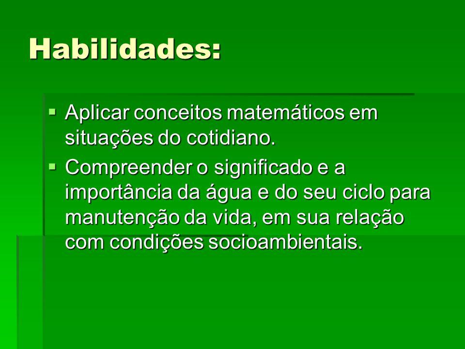 Habilidades: Aplicar conceitos matemáticos em situações do cotidiano.