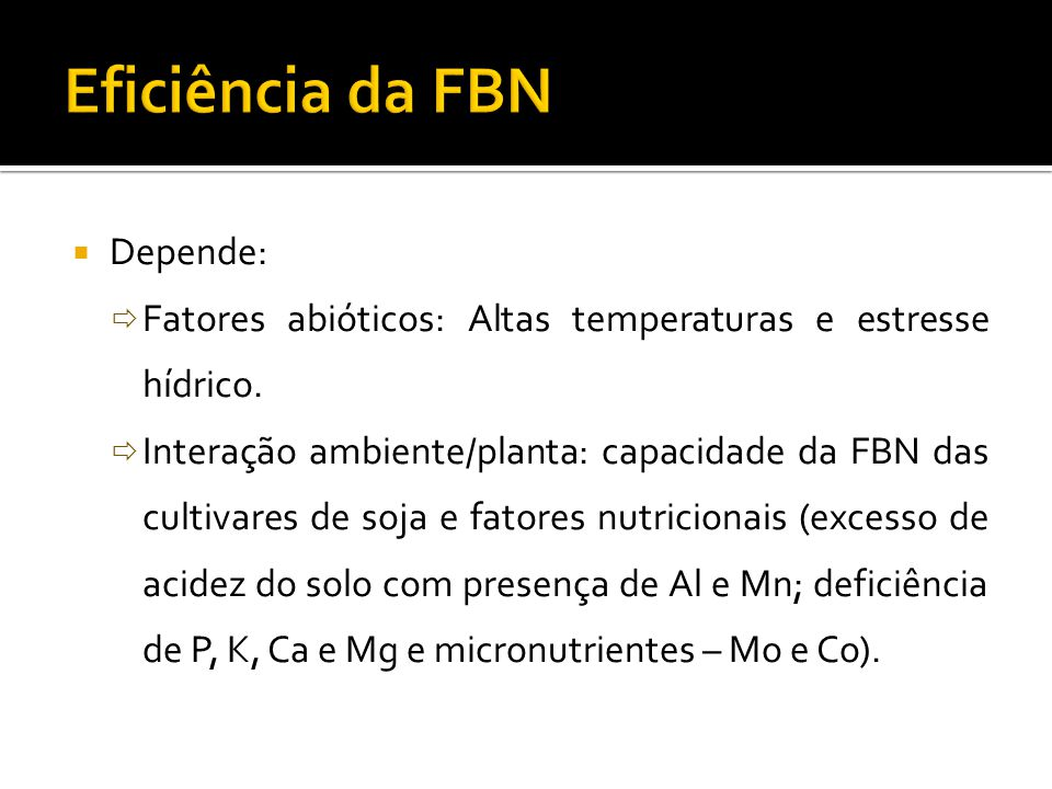 Eficiência da FBN Depende: