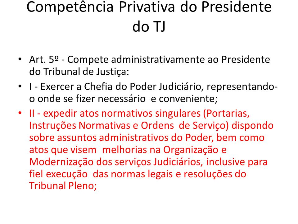 Competência Privativa do Presidente do TJ