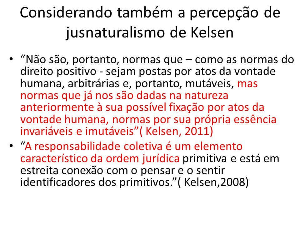 Considerando também a percepção de jusnaturalismo de Kelsen