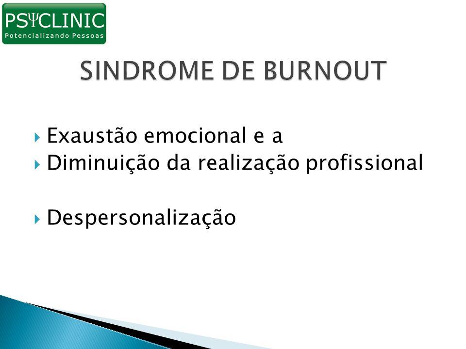 SINDROME DE BURNOUT Exaustão emocional e a