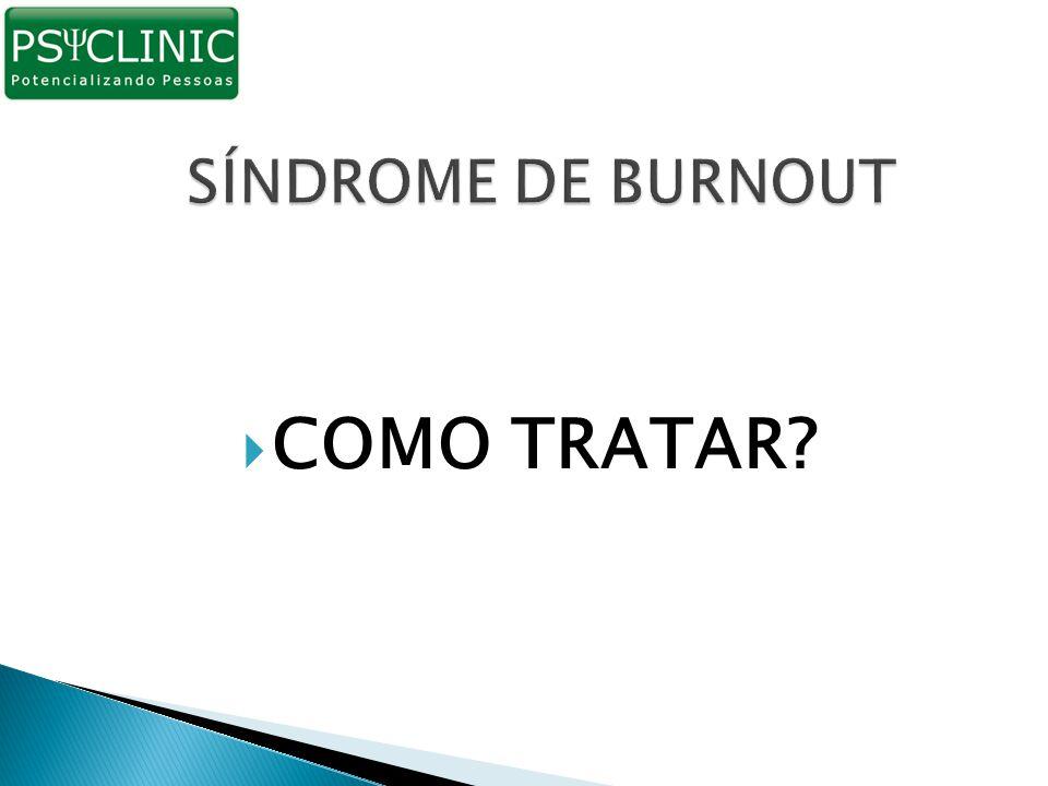 SÍNDROME DE BURNOUT COMO TRATAR