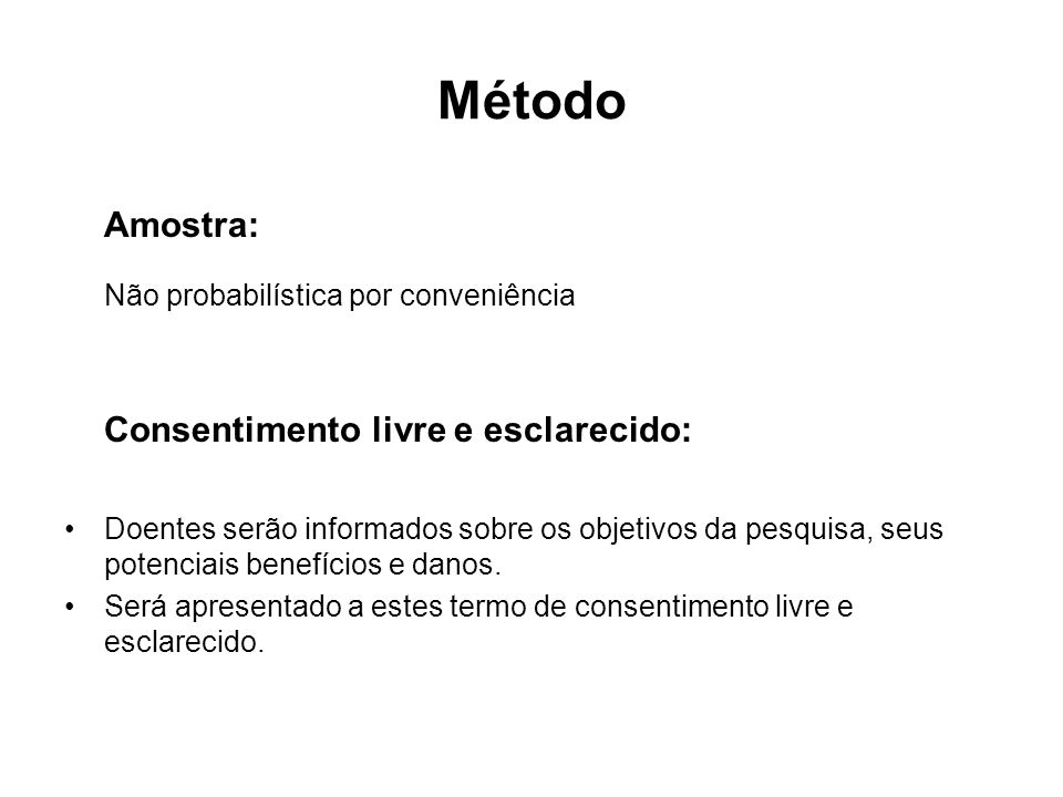 Método Amostra: Não probabilística por conveniência
