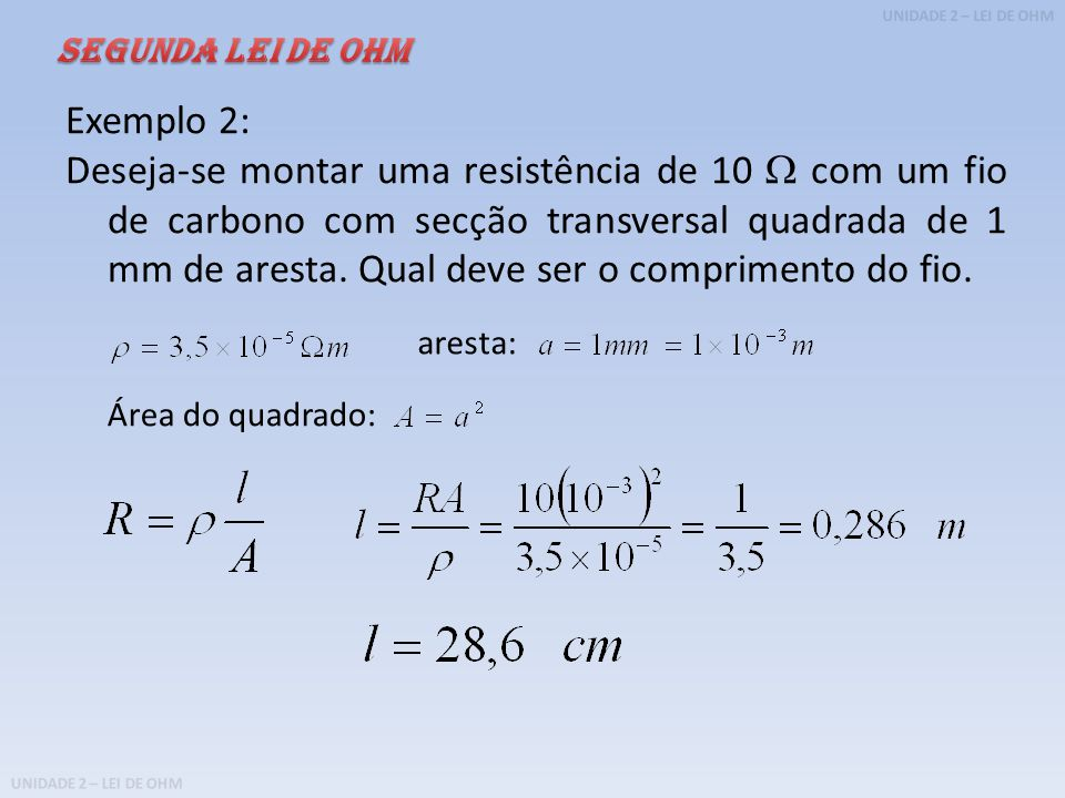 SEGUNDA LEI DE OHM Exemplo 2: