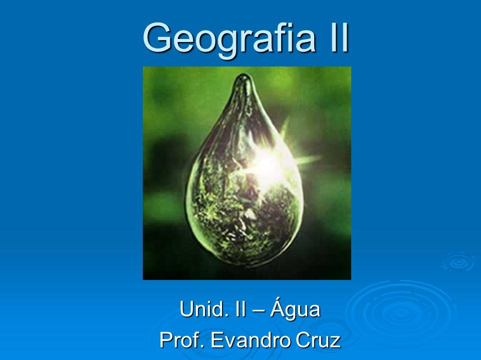Unid. II – Água Prof. Evandro Cruz