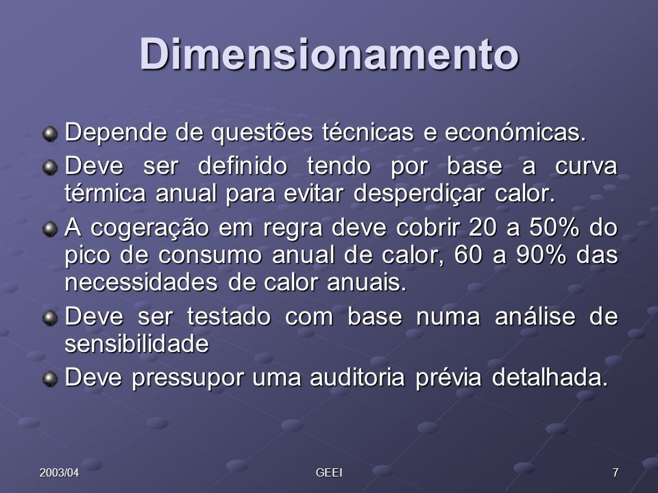 Dimensionamento Depende de questões técnicas e económicas.